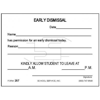 257 - Early Dismissal - Padded Forms