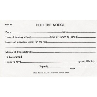 53 - Field Trip Notice - Padded Forms